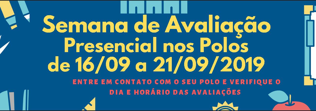 Semana de Avaliação Presencial nos Polos - de 16/09 a 21/09/2019 - Entre em contato com o seu polo e verifique o dia e horário